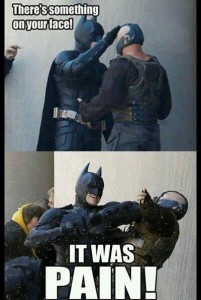 batman it was pain