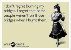 burnbridges regrets