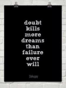 doubt kills more