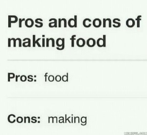 food making pros and cons
