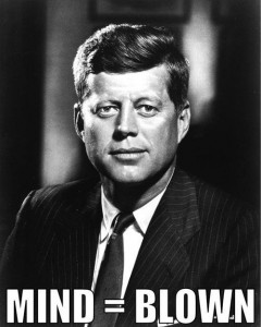 jfk mind blown