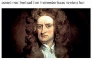 newtons hair sadness