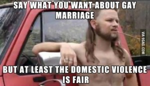 redneck domestic violence fairness